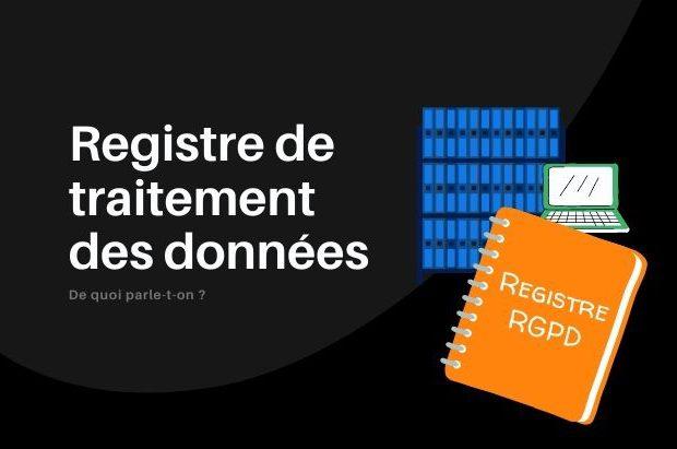 Registre de traitement des données (RGPD)