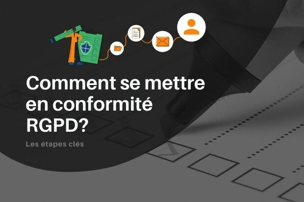 Comment se mettre en conformité RGPD ? Les différentes étapes