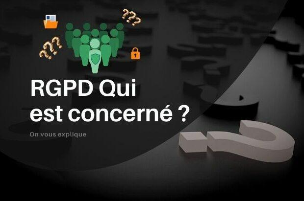 RGPD qui est concerné ?